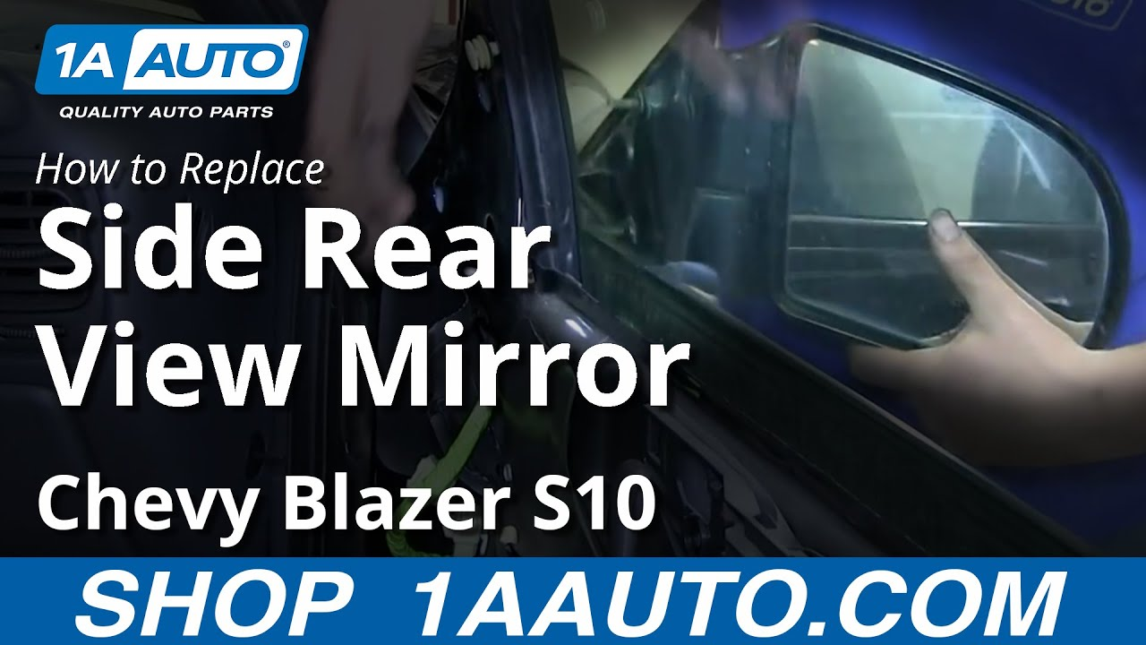 How To Replace Mirror 95 05 Chevy Blazer S10 Youtube
