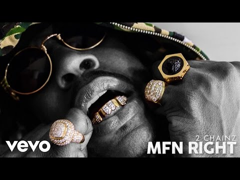 2 Chainz - MFN Right (Audio)