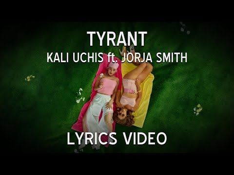 Kali Uchis - Tyrant Ft. Jorja Smith (Lyrics Video)