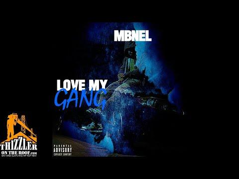 MBNel - Love My Gang (Prod. Konz) [Thizzler.com]