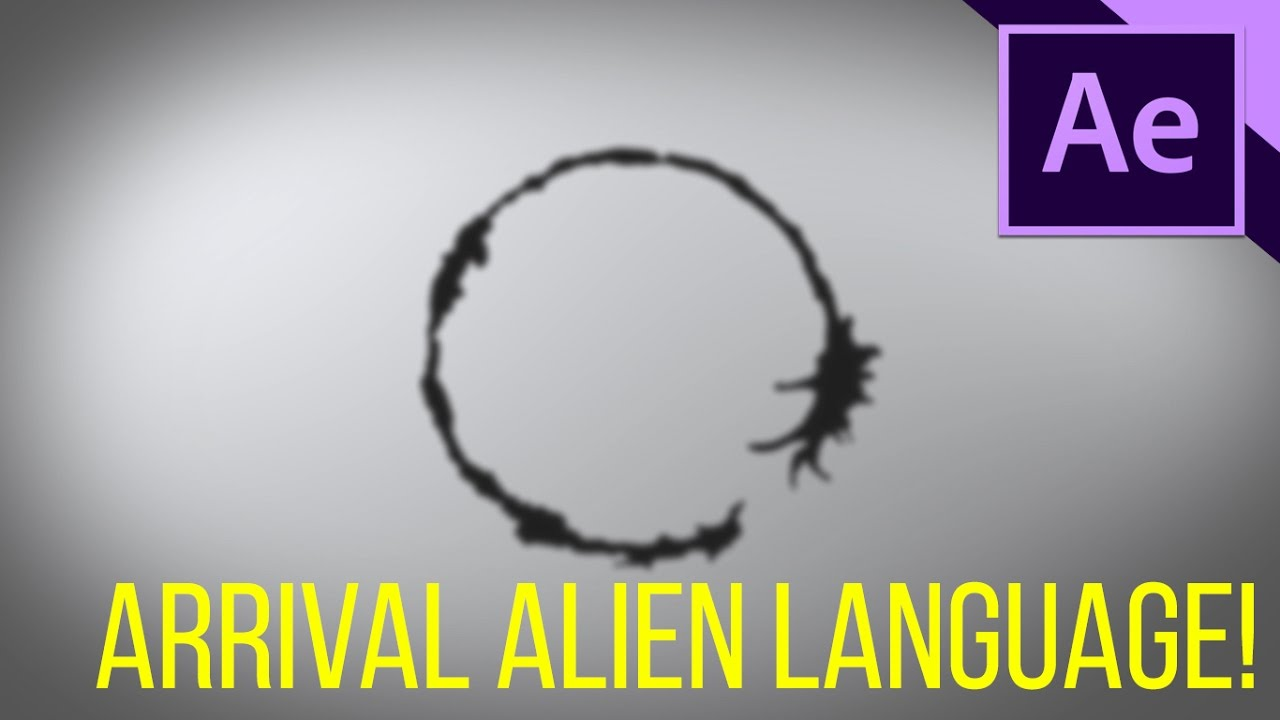 Advanced arrival alien language animation after effets tutorial advanced arrival alien language animation after effets tutorial no third party plugins buycottarizona