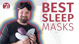 5 Best Sleep Masks  - Which Will You Choose?