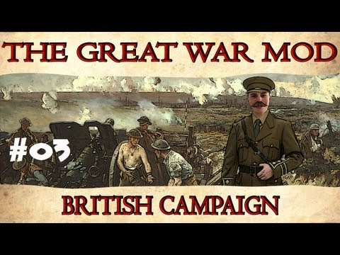 The Great War: Total War - United Kingdom - Part 3 - Keep pushing!