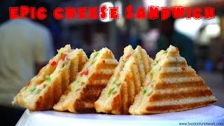 Epic Cheese Sandwich Making By Street Food & Travel TV India