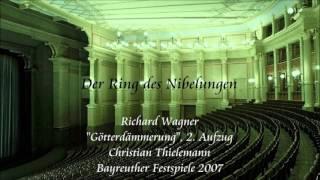 """Wagner: """"Götterdämmerung"""", Act 2 - Thielemann (Bayreuth 2007)"""