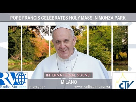 2017.03.25 Pope in Milan - Holy Mass in Monza Park
