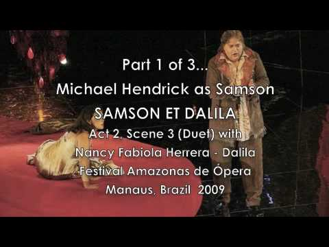 Samson et Dalila, Act Two (Part 1 of 3) - MICHAEL HENDRICK as SAMSON