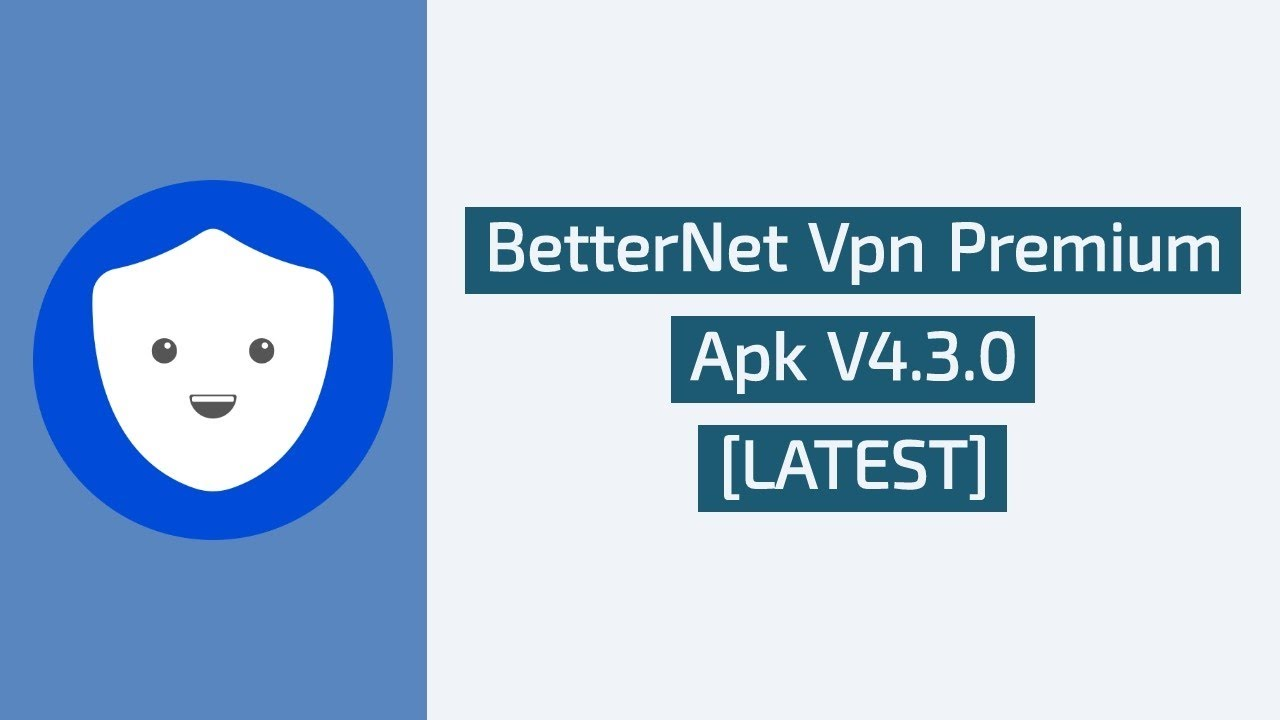 Betternet Vpn Premium Apk V4 3 0 [Latest]!