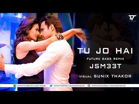 JSM33T - Tu Jo Hai (Future Bass Remix) | Sunix Thakor