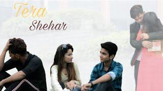 Tera Shehar   One Side Love Story   Shadab Ahmed   Rafiya Khan   Amaal Malik   Mohd. Kalam