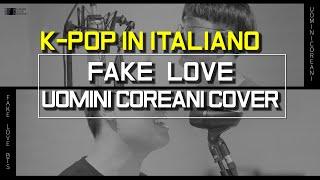 FAKE LOVE _ BTS | UOMINI COREANI | K-POP IN ITALIANO COVER (ITA|ENG|KOR SUB)