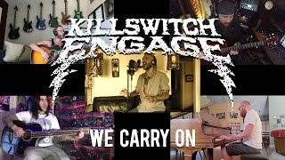 Killswitch Engage - We Carry On (Recorded in Quarantine)