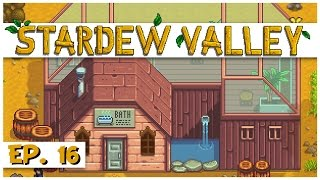 Stardew Valley - Ep. 16 - The Summer Spa! - Lets Play Stardew Valley Gameplay