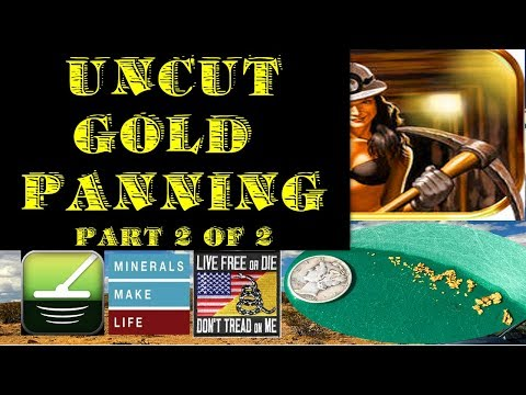 Vlog 3, Uncut American Desert GOLD Panning!! 2 of 2 (From Vlog #1), Gold Prospecting