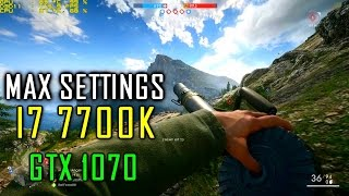Battlefield 1 - Core I7 7700K - GTX 1070 OC 8GB - Max Settings + FPS Counter - Full HD