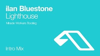 Ilan Bluestone ft. Richard Bedford - Sun & Lighthouse Moon (Miracle Workers Bootleg)