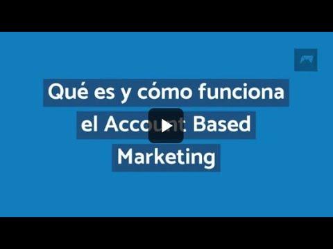 Qué es y cómo funciona el Account Based Marketing (ABM)