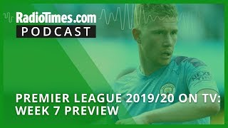 Premier League 2019/20 On Tv: Week 7 Preview
