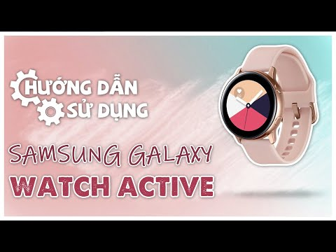 Samsung Galaxy Watch Active Hướng Dẫn Sử Dụng