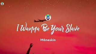 🎶Måneskin - I WANNA BE YOUR SLAVE (Lyrics) 1 Hour