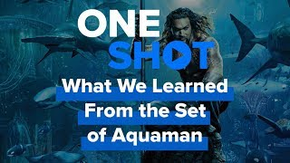What We Learned From the Set of Aquaman