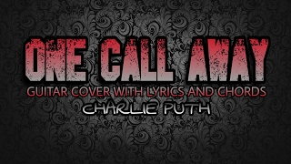 One Call Away - Charlie Puth (Guitar Cover With Lyrics & Chords)