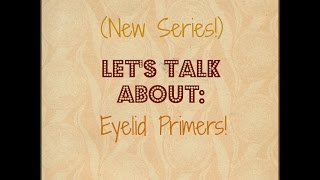 LET'S TALK ABOUT: Eyelid primers! (New series) Thumbnail