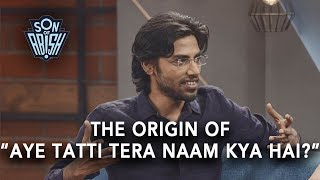 "Biswa explains ""Aye Tatti Tera Naam Kya Kai"" | Son Of Abish"