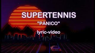 Supertennis - Pánico (Lyric-Video)