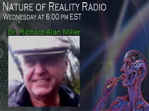 Dr. Richard Alan Miller: Using Magic & Consciousness To Leave a Matrix System