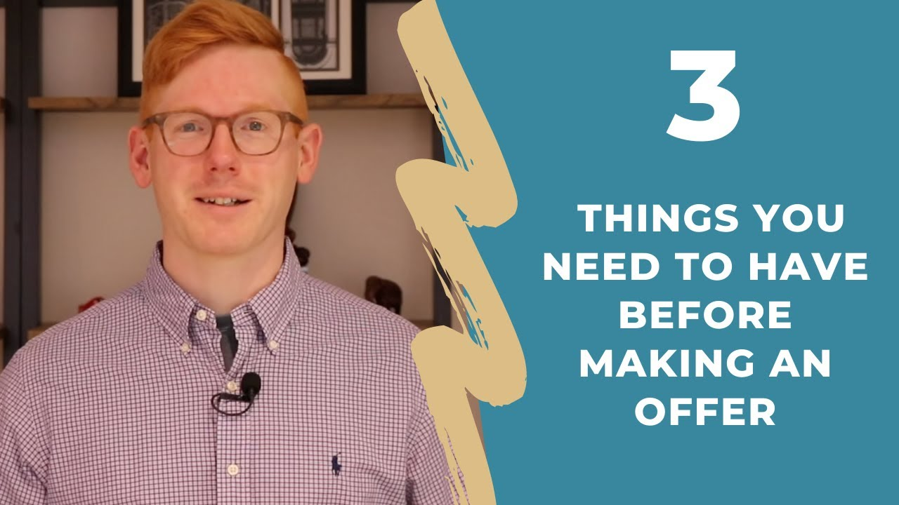 3 Things You Need To Have Before Making an Offer