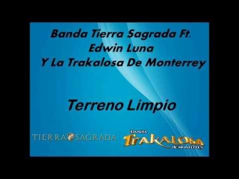 (LETRA)Banda Tierra Sagrada Ft. Edwin Luna Y La Trakalosa De Monterrey - Terreno Limpio 2015