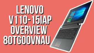 Lenovo V110-15IAP 80TG00VNAU OVERVIEW