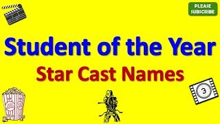 Student Of The Year Star Cast, Actor, Actress And Director Name