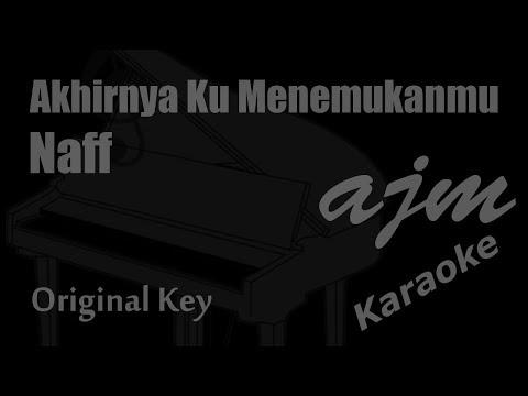 naff---akhirnya-ku-menemukanmu-(original-key)-karaoke- -ayjeeme-karaoke