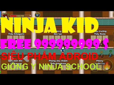 tai ninja school hack cho android mien phi - Game Lậu Mobile 2020 Ninjia KID FREE 999999999999 Giống Ninja School Tới 99% Việt Hóa 100%