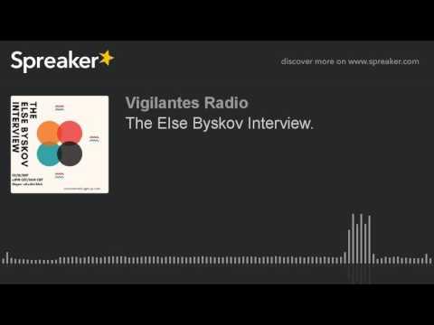 The Else Byskov Interview.