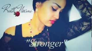 Download Ruth Noemi- Stronger (Keri Hilson) Gospel Rmx MP3 song and Music Video