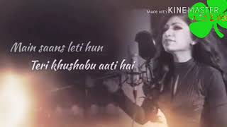 main Saans Leti Hu Teri Khushboo Aati Hai song WhatsApp status