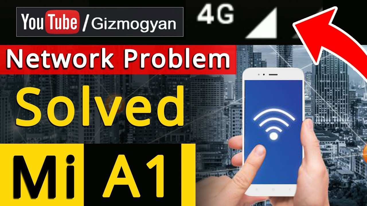 Mi A1 & Moto G5S Plus Network Problem Solution by Gizmo Gyan in Hindi