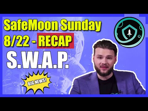 SafeMoon Sunday Recap 8/22 - What Is SWAP