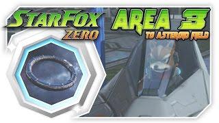 Star Fox Zero - Area 3 To Asteroid Field! [Wii U Gameplay Walkthough With GamePad]