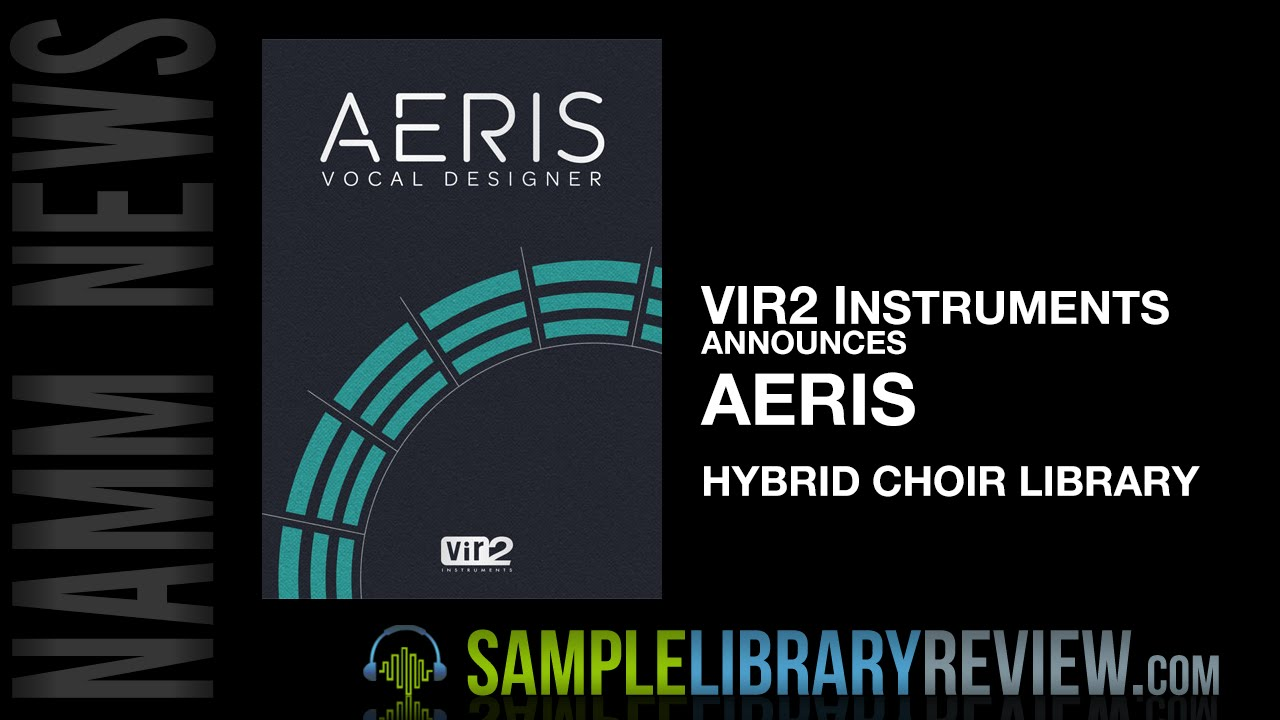 Vir2 Instruments Announces AERIS Hybrid Choir Library NAMM 2016 at Big Fish  Audio Booth
