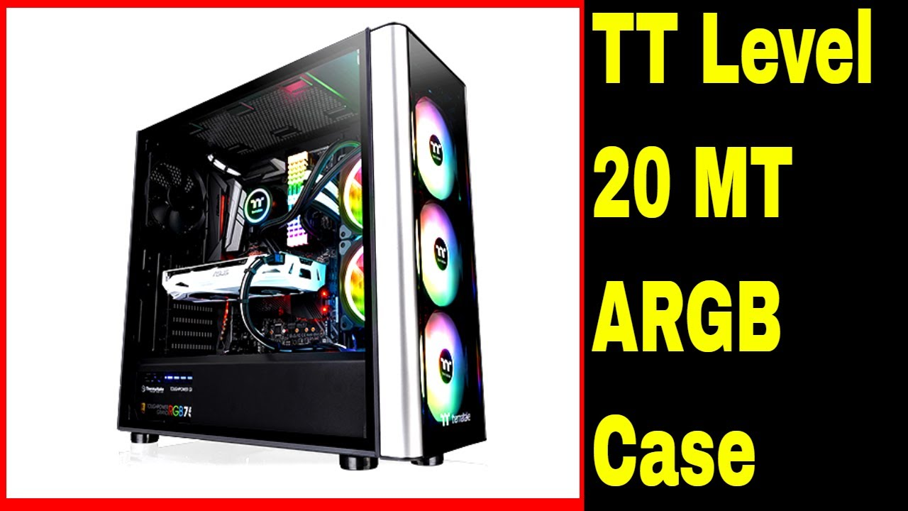 Thermaltake Level 20 MT ARGB case  (CA-1M7-00M1WN-00 ) Unboxing and usage