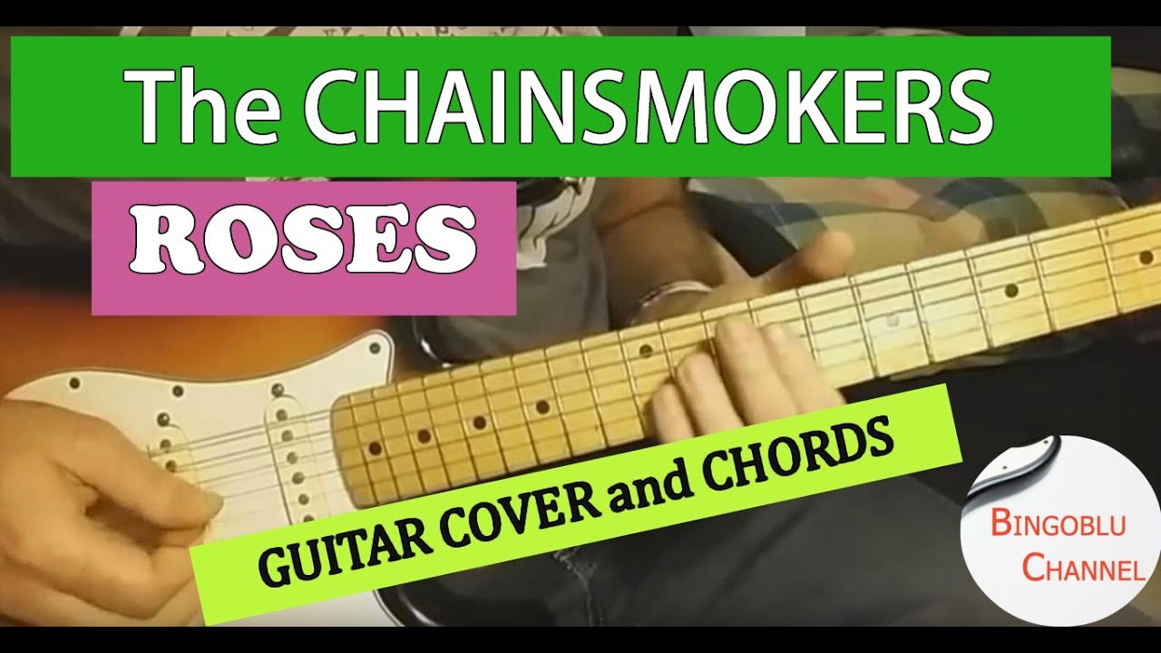The Chainsmokers Roses Ft Rozes Guitar Cover And Chords