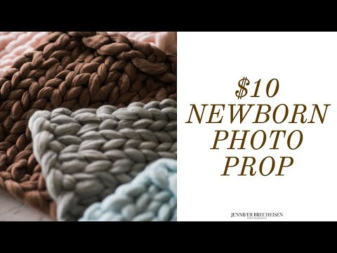 CHEAP CHUNKY KNIT BLANKET | DIY NEWORN PHOTOGRAPHY PROPS