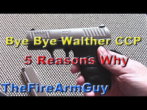 Bye Bye Walther CCP, 5 Reasons Why - TheFireArmGuy