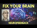 Fix Your Brain with Neurofeedback - Dr Andrew Hill