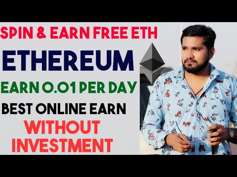Spin and Earn Free Ethereum 0.1 ETH A Day – Quickly Earning Trick, Earn Money, Without Investment