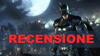 Batman: Arkham Knight - RECENSIONE HD ITA